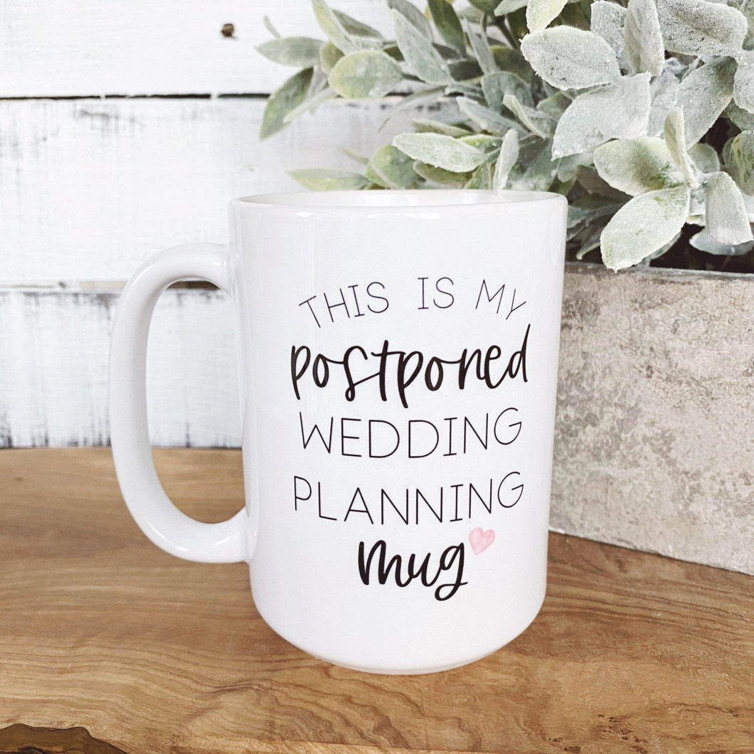 Postponed Wedding Planning Mug - Little Red Barn Door