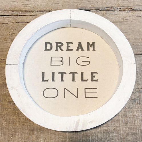 White Round Framed Canvas Sign - Dream Big Little One - Little Red Barn Door