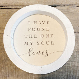 White Round Framed Canvas Sign - I Have Found the One - Little Red Barn Door