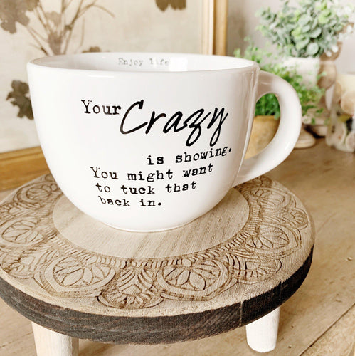 Your Crazy is Showing Mug - Little Red Barn Door