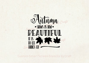 Autumn is Beautiful SilkScreen Stencil - Reusable, Self-adhesive - Canvas, Glass, Ceramic, Walls, Fabric, Wood, Metal, Tote-bags, T-shirts