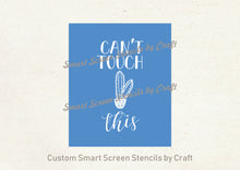 Load image into Gallery viewer, Can't Touch This Cactus SilkScreen Stencil - Reusable, Self Adhesive - Canvas, Cards, Glass, Ceramic, Walls, Fabric, Wood, Metal, Tote-bags
