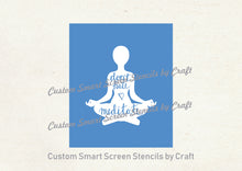 Load image into Gallery viewer, Meditation Quote SilkScreen Stencil - Reusable, Self Adhesive - Canvas, Cards, Glass, Ceramic, Tile, Walls, Fabric, Wood, Clay, Metal, etc