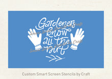 Load image into Gallery viewer, Garden Quote SilkScreen Stencil - Reusable, Self Adhesive - Canvas, Cards, Glass, Ceramic, Walls, Fabric, Wood, Metal, Tote-bags, Clay