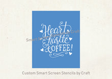 Load image into Gallery viewer, Heart Hustle Coffee SilkScreen Stencil - Reusable, Craft, Selfadhesive - Canvas, Cards, Glass, Ceramic, Fabric, Wood, Metal, Clay, Tumbler