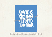 Load image into Gallery viewer, Love is... SmartScreen Stencil - Reusable, Self adhesive - Canvas, Cards, Glass, Ceramic, Walls, Fabric, Wood, Plastic, Metal, Clay, Paper