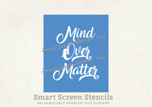 Load image into Gallery viewer, Mind Over Matter SmartScreen Stencil - Reusable, Self adhesive - Canvas, Fabric, Cards, Glass, Ceramics, Walls, Wood, Plastic, Metal, Clay