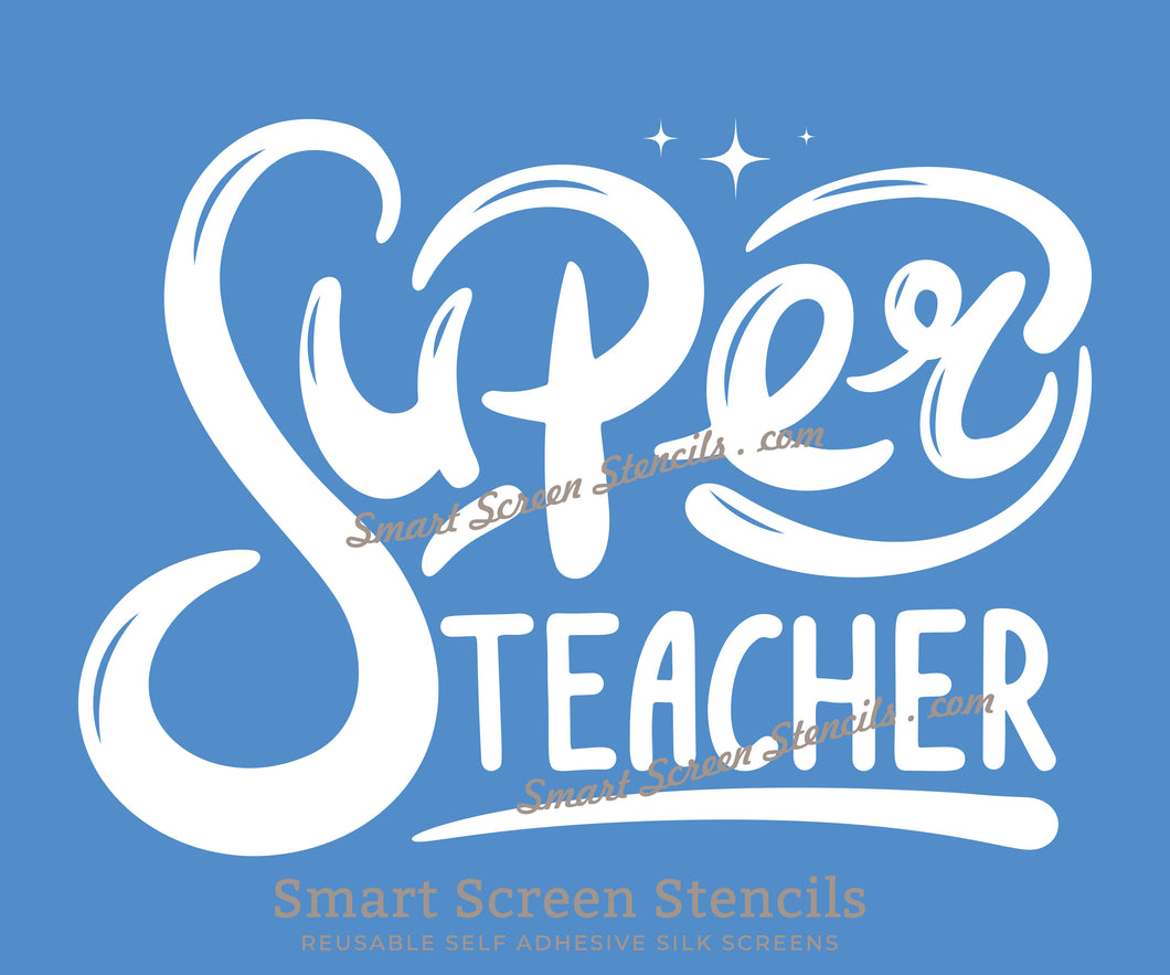 Super Teacher Silkscreen Stencil - Reusable, Self-Adhesive - Fabric, Ceramics, Glass, Wood, Metal, Cards, Clay, Paper, Canvas, Textile, Mugs