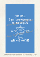 Load image into Gallery viewer, Kitchen Unicorn Sanity Quote SilkScreen Stencil - Reusable, Selfadhesive - Canvas, Cards, Glass, Ceramic, Wall, Fabric, Wood, Metal, T-shirt