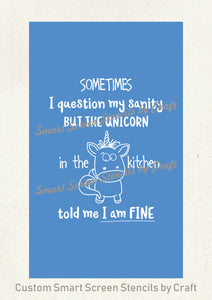 Kitchen Unicorn Sanity Quote SilkScreen Stencil - Reusable, Selfadhesive - Canvas, Cards, Glass, Ceramic, Wall, Fabric, Wood, Metal, T-shirt