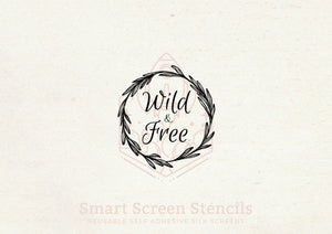 Wild and Free SilkScreen Stencil - Reusable, Selfadhesive - Canvas, Cards, Glass, Ceramics, Wall, Fabric, Wood, Metal, Clay, Plastic, Paper