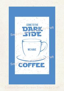 Star Wars Dark Side Coffee Smart Screen Stencil by Craft - Custom T-Shirts, Ceramic, Glass, Wood, Tote-bags, Fabric, Pillows, Cards, etc