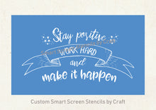 Load image into Gallery viewer, Positive Work Quote SilkScreen Stencil - Reusable - Canvas, Cards, Glass, Ceramic, Walls, Fabric, Wood, Metal Tote-bags, T-shirts
