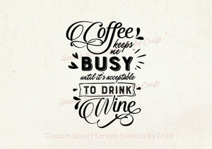 Coffee and Wine Quote SilkScreen Stencil - Reusable, Craft - Canvas, Cards, Glass, Ceramic, Walls, Fabric, Wood, Metal, Tote-bags, Clay
