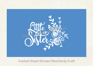 Little Sister SilkScreen Stencil - Reusable, Self-adhesive - Canvas, Fabric, Wood, Paper, Clay, Textile, Metal, Glass, Plastic, etc.