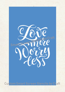 Love More Quote SilkScreen Stencil - Reusable, Selfadhesive - Canvas, Cards, Glass, Ceramic, Wall, Fabric, Wood, Metal, Clay, Textile, etc.