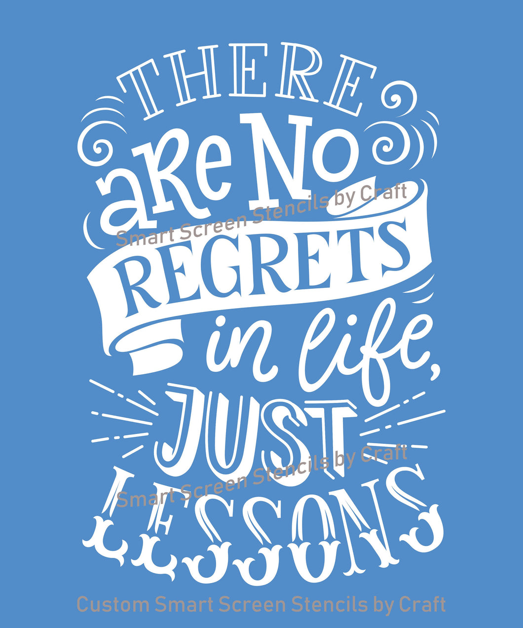 No Regrets Just Lessons SilkScreen Stencil - Reusable, Selfadhesive - Canvas, Cards, Glass, Ceramic, Wall, Fabric, Wood, Metal, Clay