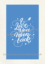Load image into Gallery viewer, I Love You Quote SilkScreen Stencil - Reusable, Self-adhesive - Canvas, Cards, Glass, Ceramic, Wall, Fabric, Wood, Metal, Clay