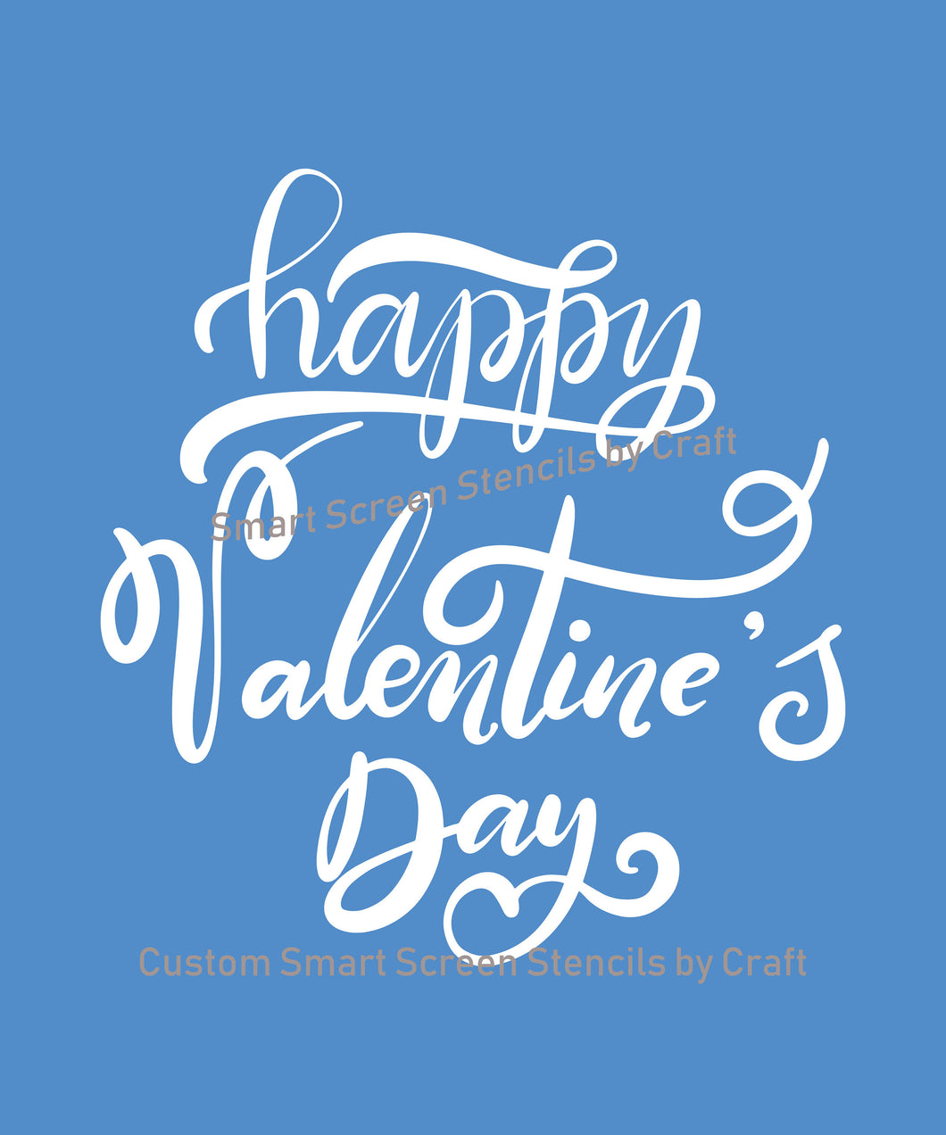 Happy Valentine's Day SmartScreen Stencil - Reusable, Self adhesive - Cards, Glass, Ceramic, Canvas, Fabric, Wood, Plastic, Clay, Metal