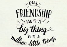 Load image into Gallery viewer, Our Friendship Quote SmartScreen Stencil - Reusable, Self adhesive - Canvas, Cards, Glass, Ceramic, Walls, Fabric, Wood, Plastic, Metal