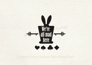 Alice in Wonderland Quote SilkScreen Stencil - Reusable, Seamless - Canvas, Cards, Glass, Ceramic, Walls, Fabric, Wood, Tote-bags, etc.