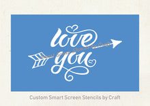 Load image into Gallery viewer, Love You SmartScreen Stencil - Reusable, Self adhesive - Canvas, Cards, Glass, Ceramic, Walls, Fabric, Wood, Plastic, Metal, Clay, Textile