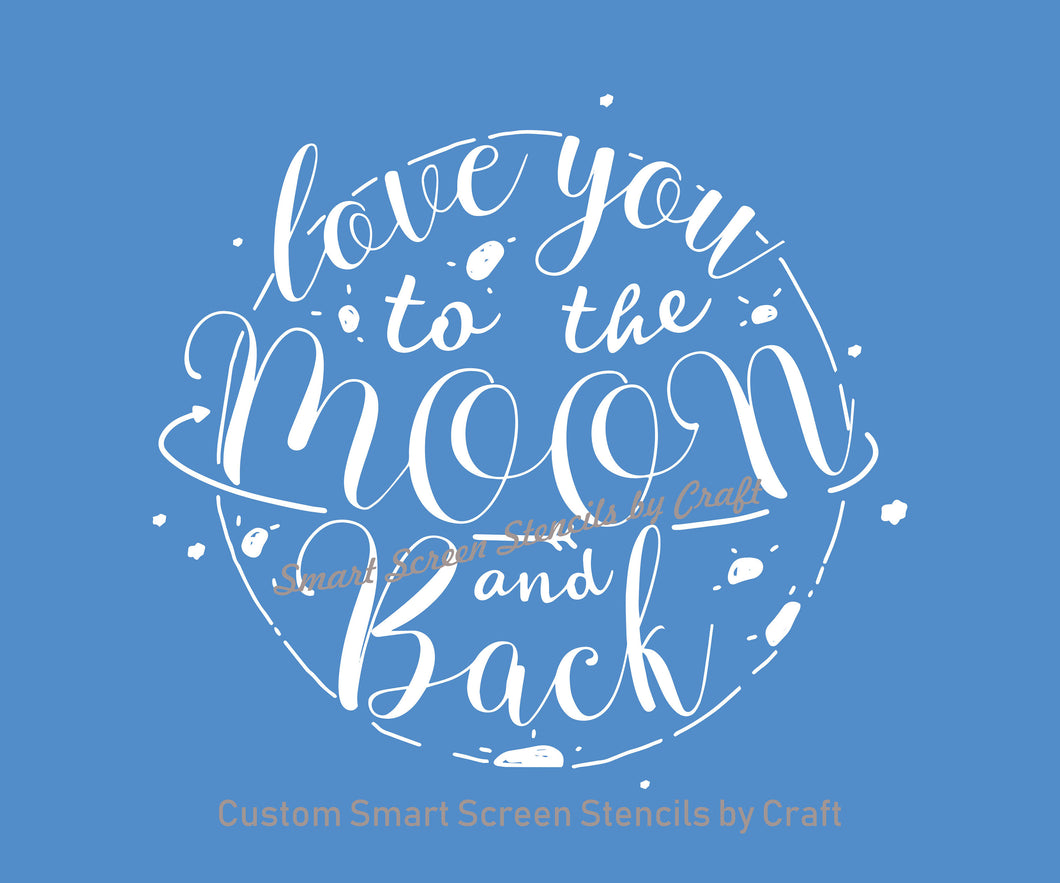 Love you to the Moon SmartScreen Stencil - Reusable, Self adhesive - Canvas, Cards, Glass, Ceramic, Walls, Fabric, Wood, Plastic, Metal, etc