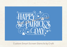 Load image into Gallery viewer, Saint Patrick's Day SmartScreen Stencil - Reusable, Self adhesive - Canvas, Cards, Glass, Ceramic, Fabric, Wood, Plastic, Metal, Clay