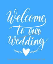 Load image into Gallery viewer, Welcome to our Wedding SmartScreen Stencil - Reusable, Self adhesive - Canvas, Cards, Glass, Ceramic, Walls, Fabric, Wood, Plastic, Metal