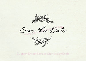 Save the Date Wedding SmartScreen Stencil - Reusable, Self adhesive - Canvas, Cards, Glass, Ceramic, Walls, Fabric, Wood, Plastic, Metal