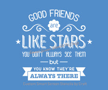 Load image into Gallery viewer, Good Friends Stars Quote SmartScreen Stencil - Reusable, Self adhesive - Canvas, Cards, Glass, Ceramic, Walls, Fabric, Wood, Plastic, Metal