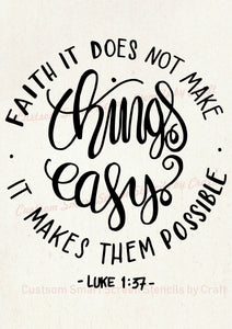 Faith Makes It Possible - Custom Adhesive Reusable SilkScreen Stencil - Canvas, Cards, Glass, Ceramic, Tile, Wall, Fabric, Wood, Clay, Metal