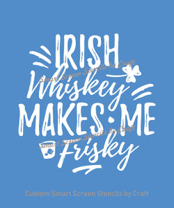Irish Whiskey Quote Smart Screen Stencil by Craft - Reusable, Self Adhesive - Fabric, Ceramic, Glass, Wood, Metal, Paper, Clay, etc.
