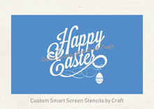 Load image into Gallery viewer, Happy Easter Silkscreen Stencil - Reusable, Self Adhesive - Canvas, Cards, Glass, Ceramic, Walls, Fabric, Wood, Paper, Metal, Polymer Clay.