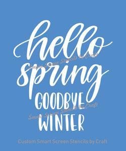 Hello Spring, Goodbye Winter SmartScreen Stencil - Canvas, Cards, Glass, Ceramic, Walls, Fabric, Wood, Tote-bags, Paper, Metal, Clay.