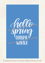 Load image into Gallery viewer, Hello Spring, Goodbye Winter SmartScreen Stencil - Canvas, Cards, Glass, Ceramic, Walls, Fabric, Wood, Tote-bags, Paper, Metal, Clay.