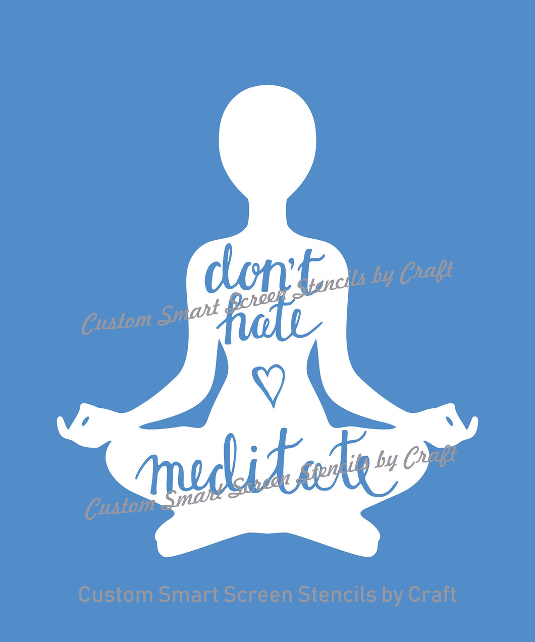 Meditation Quote SilkScreen Stencil - Reusable, Self Adhesive - Canvas, Cards, Glass, Ceramic, Tile, Walls, Fabric, Wood, Clay, Metal, etc