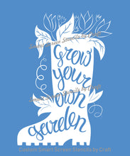 Load image into Gallery viewer, Grow you own Garden Quote - Custom Reusable SilkScreen Stencil - Canvas, Cards, Glass, Ceramic, Tile, Walls, Fabric, Wood, Clay, Metal