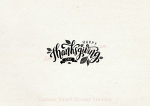 Happy Thanksgiving Day SilkScreen Stencil - Reusable, Self-adhesive - Canvas, Glass, Ceramic, Walls, Fabric, Wood, Metal, Clay, Textile, etc
