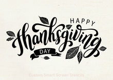 Load image into Gallery viewer, Happy Thanksgiving Day SilkScreen Stencil - Reusable, Self-adhesive - Canvas, Glass, Ceramic, Walls, Fabric, Wood, Metal, Clay, Textile, etc