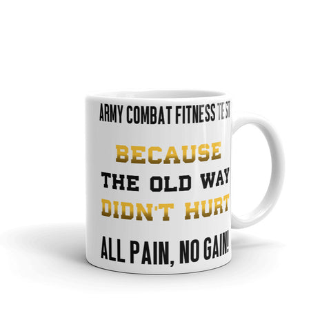Because The Old Ways Didn't Hurt Mug