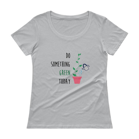 Do Something Green Today Ladies' Scoopneck T-Shirt - Manakin Dance