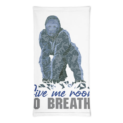 Give Me Room To Breathe - Gorilla Neck Gaiter - Manakin Dance