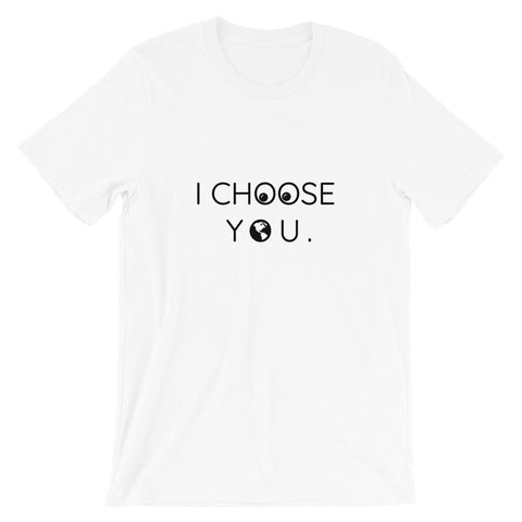 I Choose You Short-Sleeve Unisex T-Shirt - Manakin Dance