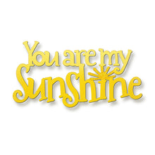 Load image into Gallery viewer, You Are My Sunshine Magnet
