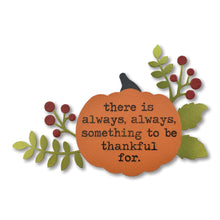 "Load image into Gallery viewer, ""Always Thankful"" Pumpkin Magnet"