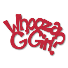 "Load image into Gallery viewer, ""Whooza G'Girl?"" Magnet"