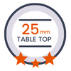25 mm table top