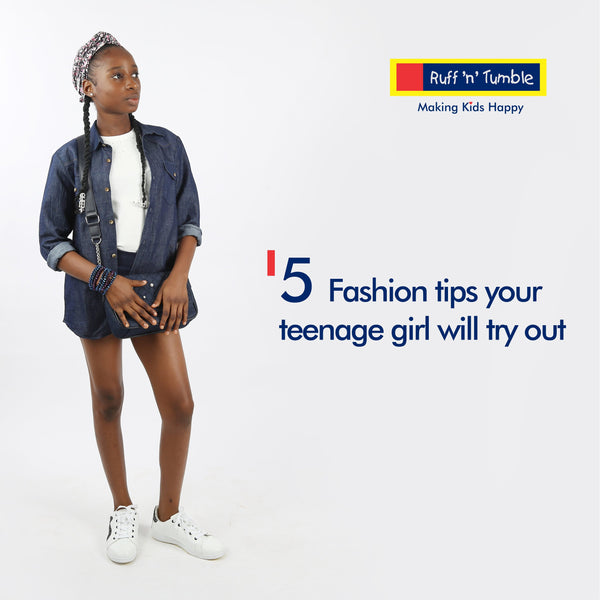 5 Fashion dos your teenage girl will try out - ruffntumblekids