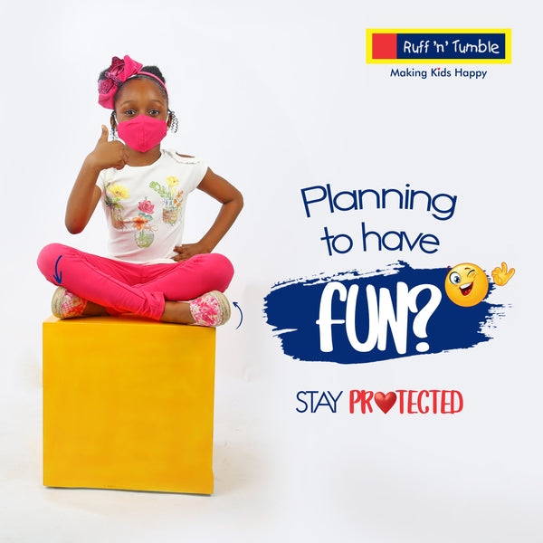 PLANNING TO HAVE FUN? STAY PROTECTED - ruffntumblekids